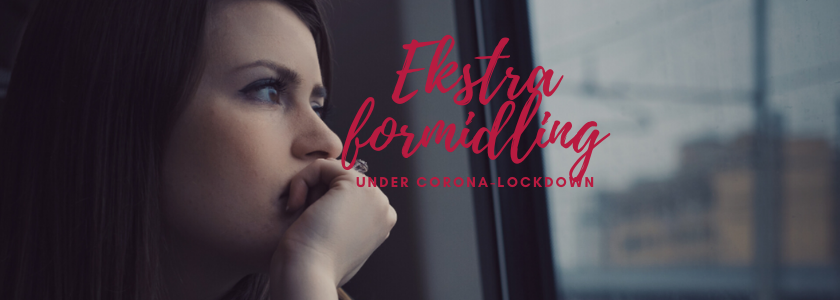 Ekstra formidling under corona-lockdown